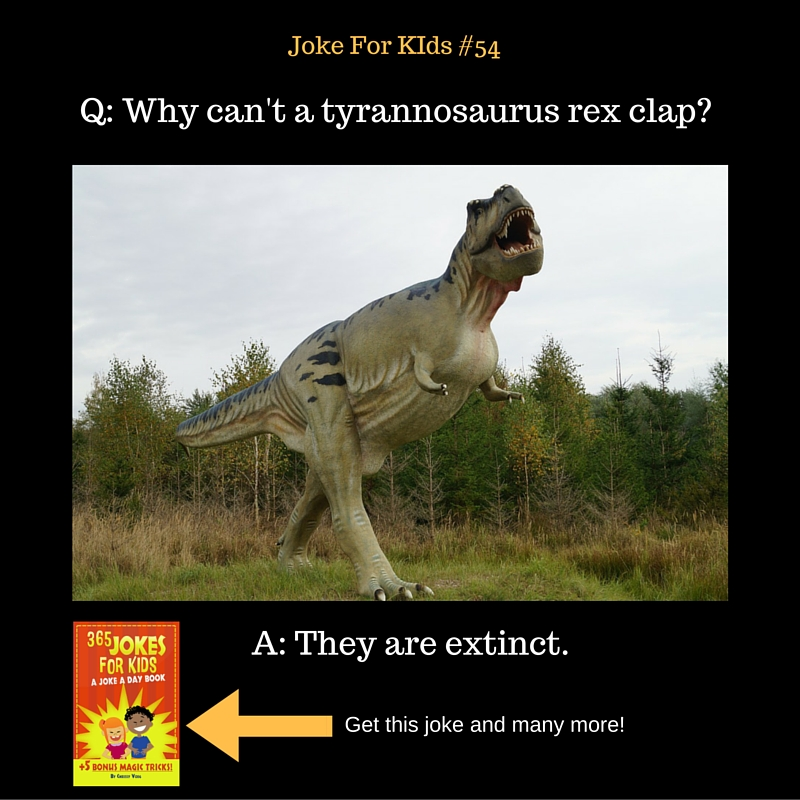 Joke for Kids #54_Why can't a tyrannosaurus rex clap-